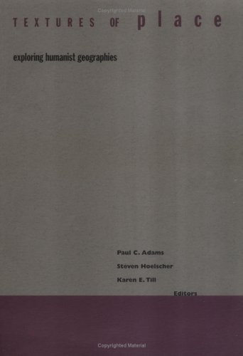 9780816637577: Textures Of Place: Exploring Humanist Geographies