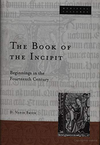 9780816637607: Book Of The Incipit: Beginnings in the Fourteenth Century (Medieval Cultures)