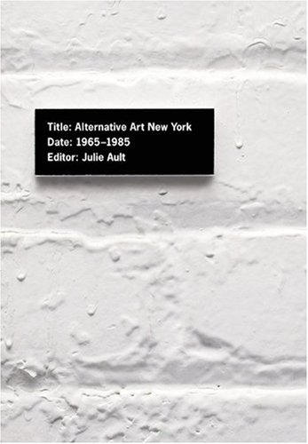 9780816637942: Alternative Art New York, 1965-1985 (Cultural Politics)