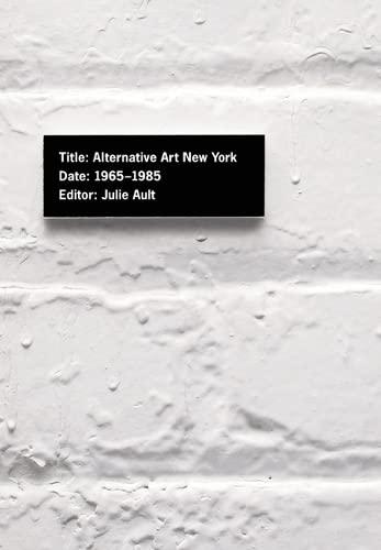 9780816637942: Alternative Art New York, 1965, 1985: A Cultural Politics Book for the Social Text Collective