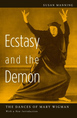 Ecstasy and the Demon: The Dances of Mary Wigman (Paperback): Susan Manning