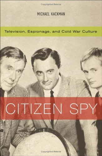 9780816638284: Citizen Spy: Television, Espionage, And Cold War Culture