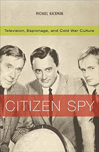 9780816638291: Citizen Spy: Television, Espionage, And Cold War Culture