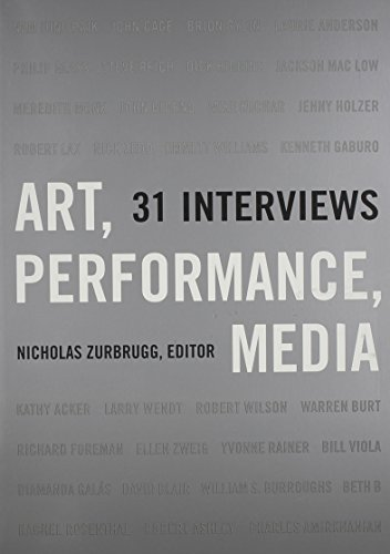 Art, Performance, Media: 31 Interviews