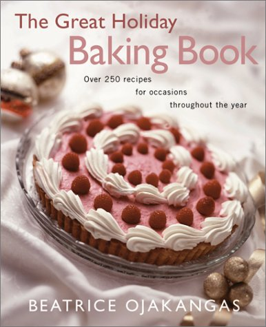 9780816638680: The Great Holiday Baking Book Over 250 Recipes for Occasions Throughout the Year