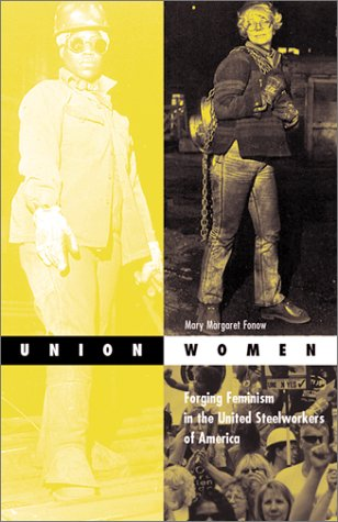 9780816638833: Union Women: Forging Feminism In The United Steelworkers Of America (Social Movements, Protest and Contention)
