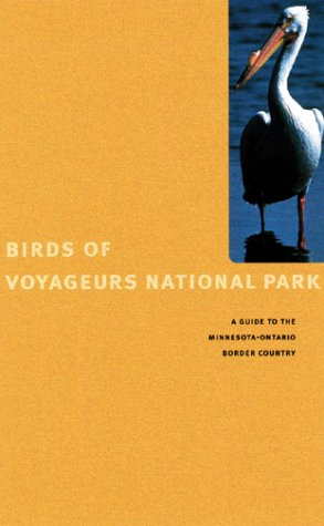 9780816638994: Birds of Voyageurs National Park: A Guide to the Minnesota-Ontario Border Country