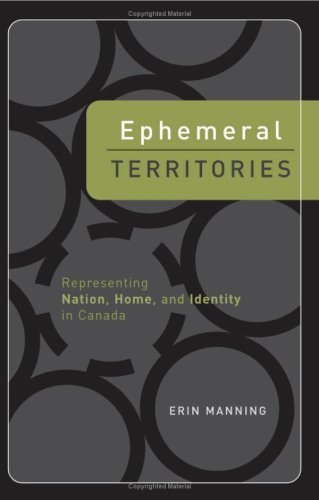 Ephemeral Territories: Representing Nation, Home, and Identity in Canada: Manning, Erin
