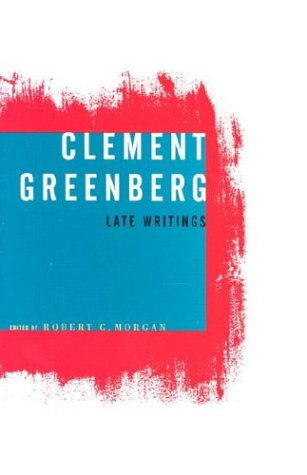 9780816639380: Clement Greenberg, Late Writings