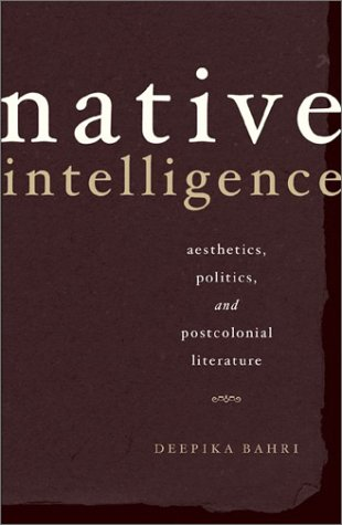 9780816639410: Native Intelligence: Aesthetics, Politics, and Postcolonial Literature