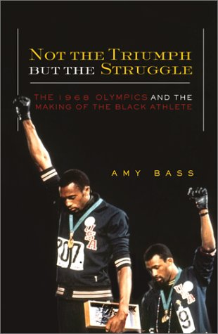 9780816639441: Not the Triumph but the Struggle: The 1968 Olympics and the Making of the Black Athlete