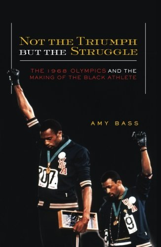 9780816639458: Not the Triumph But the Struggle: 1968 Olympics and the Making of the Black Athlete