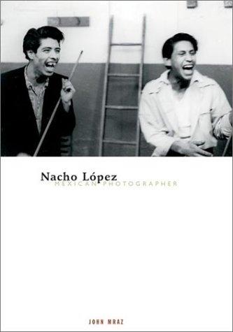 9780816640485: Nacho Lopez, Mexican Photographer (Visible Evidence)
