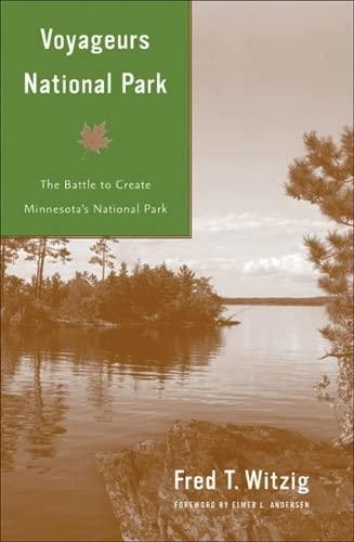 9780816640508: Voyageurs National Park: The Battle to Create Minnesota's National Park