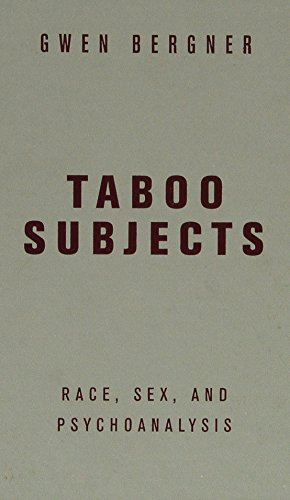 Taboo Subjects: Race, Sex, and Psychoanalysis: Bergner, Gwen S.