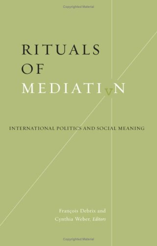 9780816640744: Rituals of Mediation: International Politics and Social Meaning