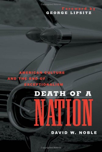 9780816640805: Death of a Nation: American Culture and the End of Exceptionalism (Critical American Studies)
