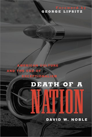 9780816640812: Death of a Nation: American Culture and the End of Exceptionalism (Critical American Studies)