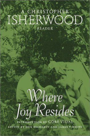 9780816640829: Where Joy Resides: A Christopher Isherwood Reader