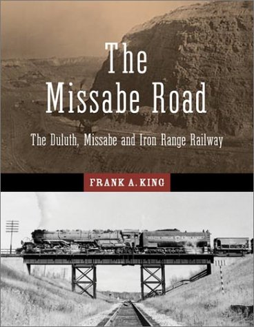 The Missabe Road: The Duluth, Missabe and