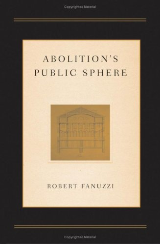 Abolition's Public Sphere: Fanuzzi, Robert
