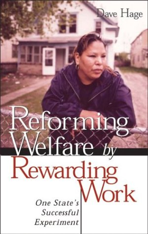 9780816640942: Reforming Welfare by Rewarding Work: One State's Successful Experiment