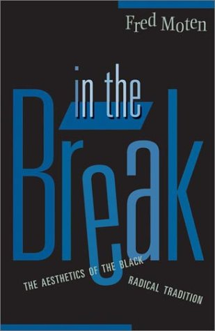 In the Break (Paperback): Fred Moten