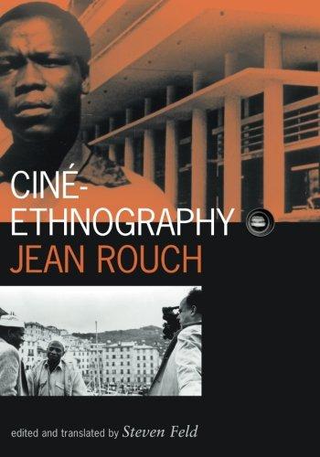 Cine-Ethnography (Visible Evidence): Rouch, Jean; Feld, Steven