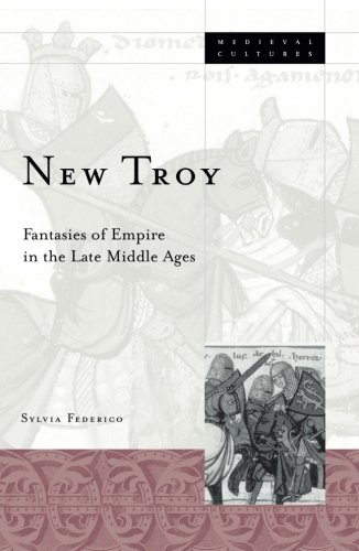 9780816641673: New Troy: Fantasies of Empire in the Late Middle Ages