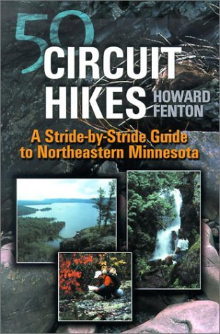 9780816641994: 50 Circuit Hikes: A Stride-By-Stride Guide To Northeastern Minnesota