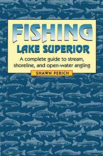 Fishing Lake Superior: Perich, Shawn