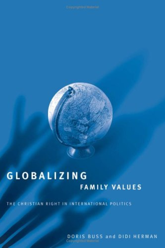 9780816642076: Globalizing Family Values: The Christian Right in International Politics