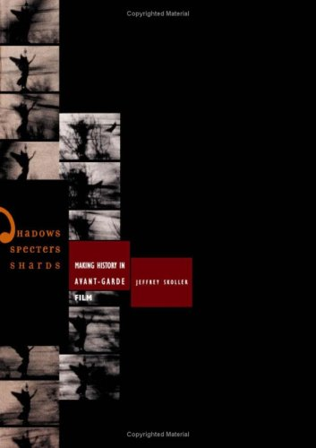 9780816642311: Shadows, Specters, Shards: Making History in Avant-Garde Film