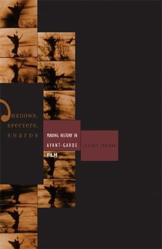 9780816642328: Shadows, Specters, Shards: Making History in Avant-Garde Film