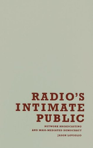 9780816642335: Radio's Intimate Public: Network Broadcasting and Mass-Mediated Democracy