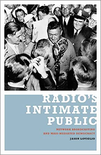 9780816642342: Radio's Intimate Public: Network Broadcasting and Mass-Mediated Democracy