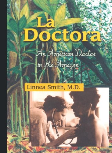 9780816642496: La Doctora: An American Doctor in the Amazon
