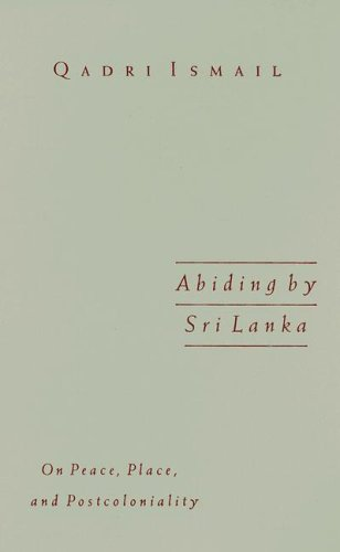 Abiding by Sri Lanka: On Peace, Place, and Postcoloniality: Ismail, Qadri