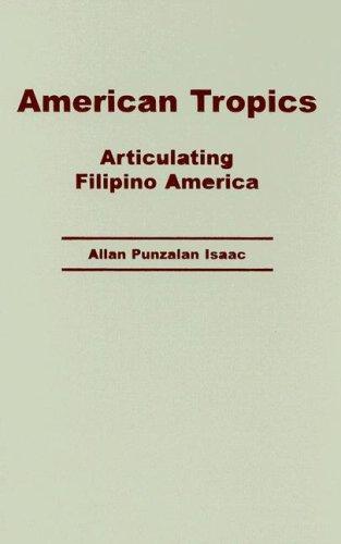 9780816642731: American Tropics: Articulating Filipino America (Critical American Studies)