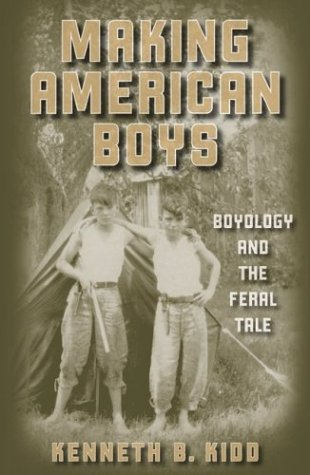 9780816642953: Making American Boys: Boyology and the Feral Tale