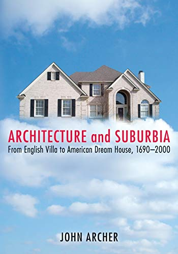 9780816643042: Architecture and Suburbia: From English Villa to American Dream House, 1690-2000