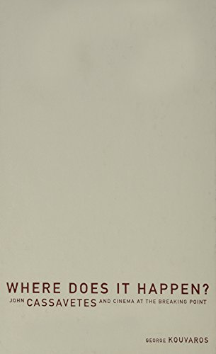 9780816643301: Where Does It Happen: John Cassavetes And Cinema At The Breaking Point
