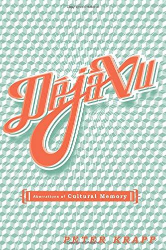 9780816643356: Deja Vu: Aberrations Of Cultural Memory (Electronic Mediations)