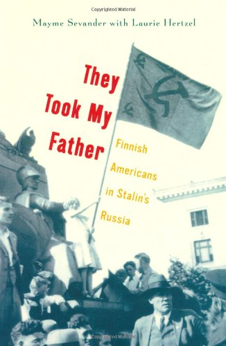 9780816643363: They Took My Father: Finnish Americans in Stalin's Russia