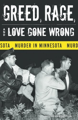 9780816643387: Greed, Rage, and Love Gone Wrong: Murder in Minnesota