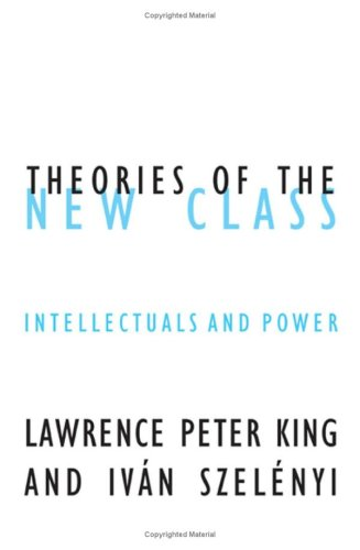 9780816643431: Theories Of The New Class: Intellectuals And Power (Contradictions of Modernity)