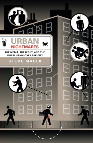9780816643615: Urban Nightmares: The Media, The Right, And The Moral Panic Over The City