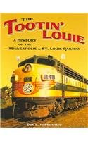 9780816643653: The Tootin' Louie: A History of the Minneapolis and St. Louis Railway