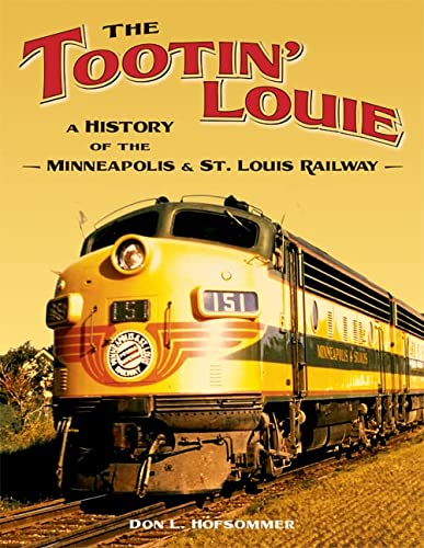 9780816643660: The Tootin' Louie: A History of the Minneapolis and St. Louis Railway