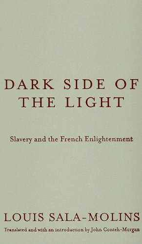 9780816643882: Dark Side of the Light: Slavery and the French Enlightenment